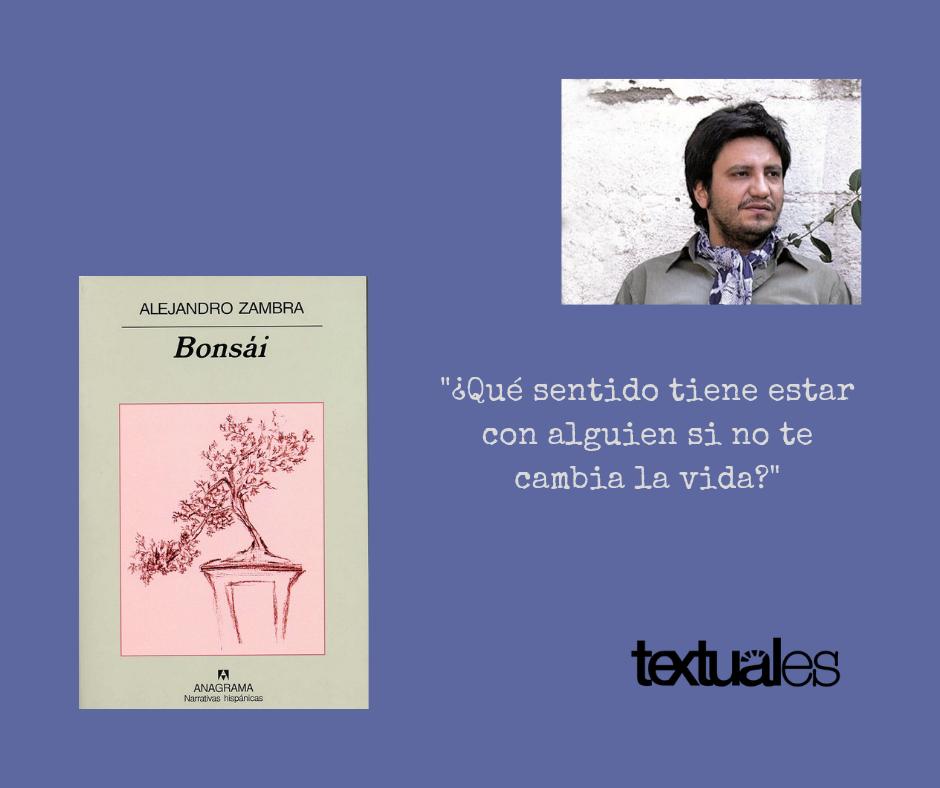 Bonsai De Alejandro Zambra Textuales